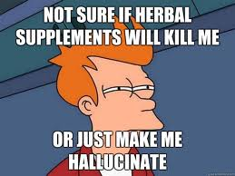 Supplements will kill you !?!?!?
